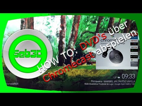 DVD's auf Chromecast abspielen | Tutorial easy | Seb3D