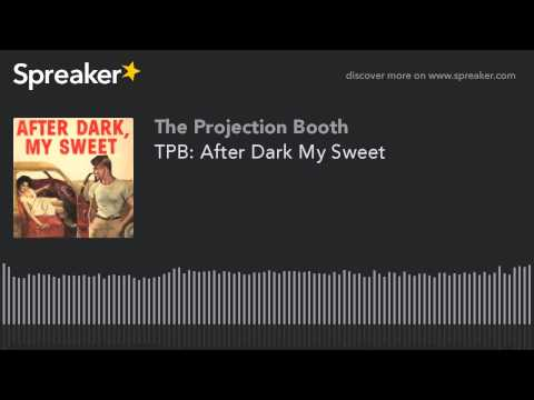 TPB: After Dark My Sweet (made with Spreaker)