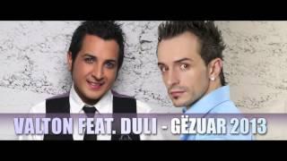 Valton Feat. Duli - Ju Dy Shoqe Na Dy Shok - Gezuar 2013