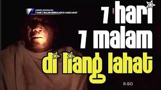 Download Video 7 HARI 7 MALAM BERMALAM DI LIANG LAHAT - Cermin Kehidupan MP3 3GP MP4