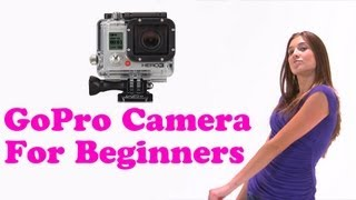 Video GoPro Camera: How to Use for Beginners MP3, 3GP, MP4, WEBM, AVI, FLV Juli 2018