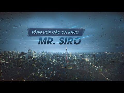 LIVE 24/7 NHỮNG CA KHÚC HAY NHẤT CỦA MR. SIRO