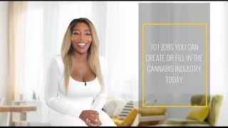 101 Cannabis Jobs You Can Create or Fill From Anywhere by The Weed Show with Charlo Greene