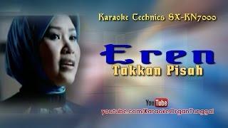 Video Eren - Takkan Pisah | Karaoke Technics SX-KN7000 MP3, 3GP, MP4, WEBM, AVI, FLV Agustus 2018