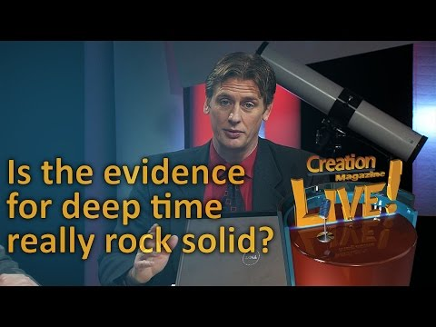 Is the evidence for deep time really rock solid? (Creation Magazine LIVE! 4-03)