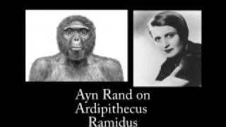 Ayn Rand Argues that the Ardipithecus Discovery Does Not Disprove Evolution