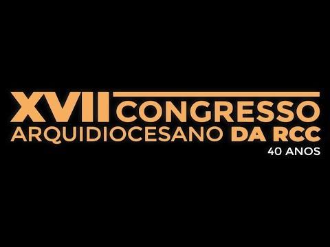 XVII Congresso Arquidiocesano da RCC | Retrospectiva