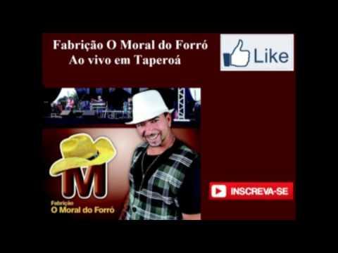 Fabrição O Moral do Forró | Ao Vivo Em Taperoá #faixa1