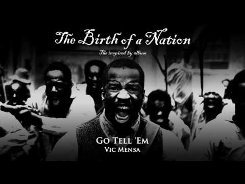 Vic Mensa - Go Tell 'Em (from The Birth of a Nation: The Inspired By Album) [Official Audio]