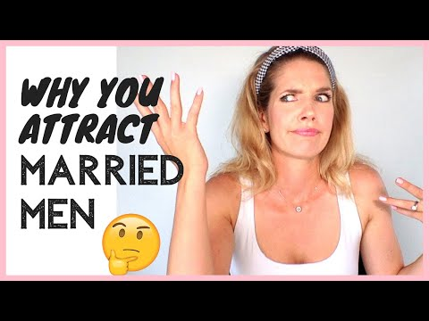 WHY YOU KEEP ATTRACTING MARRIED MEN | signs a married man is attracted to you