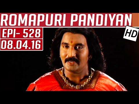 Romapuri-Pandiyan-Epi-528-Tamil-TV-Serial-08-04-2016-Kalaignar-TV