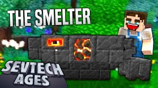 Minecraft - THE SMELTER - SevTech Ages #63