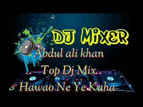 Video DJ Hawao Ne ye kaha Dance  mix /aap mujhe acche lag ne lage hard love  mix abdul ali khurdmau download in MP3, 3GP, MP4, WEBM, AVI, FLV January 2017