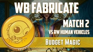 Budget Magic: WB Fabricate vs RW Humans Vehicles (Match 2)