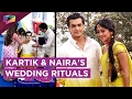 Kartik and Naira's Pre Wedding Rituals | Yeh Rishta Kya Kehlata Hai | Star Plus