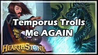 Temporus Trolls Me AGAIN - Witchwood / Hearthstone