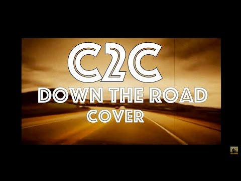 C2C - Down The Road (Camil Kanouni Cover)