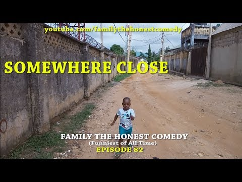 SOMEWHERE CLOSE (Family The Honest Comedy) (Episode 82)