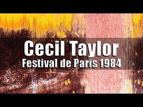 Cecil Taylor Unit - Festival de Paris 1984  ...