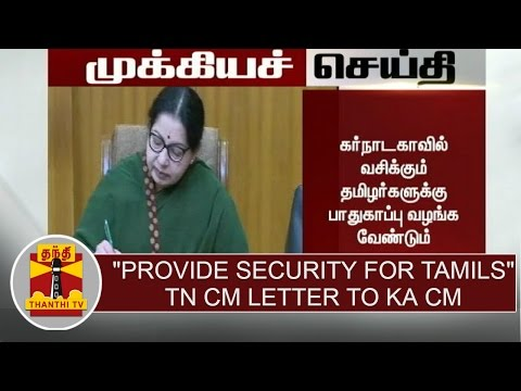 BREAKING--Provide-security-for-Tamil-people--Jayalalithaa-letter-to-Karnataka-CM