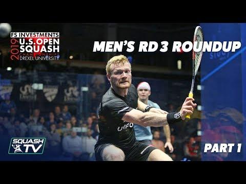 Squash: U.S. Open 2019 - Men's Rd 3 Roundup Pt.1