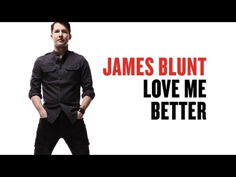 James Blunt - 2679_james-blunt_love-me-better.mp3