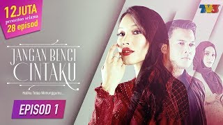 Video Jangan Benci Cintaku | Episod 1 MP3, 3GP, MP4, WEBM, AVI, FLV September 2018