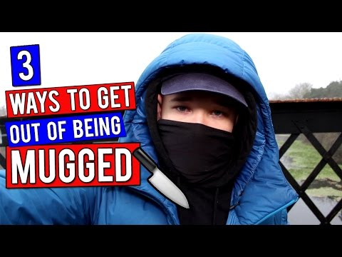 3 WAYS TO GET OUT OF BEING MUGGED!!! | #3