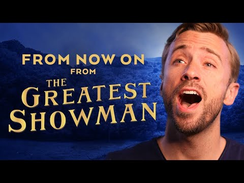 "The Greatest Showman Ensemble  ""From Now On"" Cover by Peter Hollens"