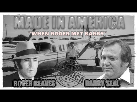 "When Roger Reaves Met Barry Seal  ""Full Version"""