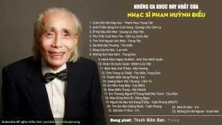 Những bài hát hay nhất của Nhạc sĩ Phan Huỳnh Điểu, nhac vang hay, nhac vang hay nhat, nhac vang hay 2015, nhac vang hay remix
