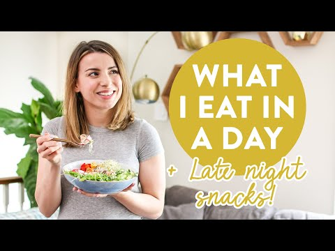 What I Eat In A Day | Easy And Healthy Meal Ideas + Late Night Snacks