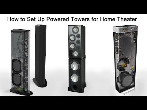 How to Set Up Powered Tower Speakers for Home Theater