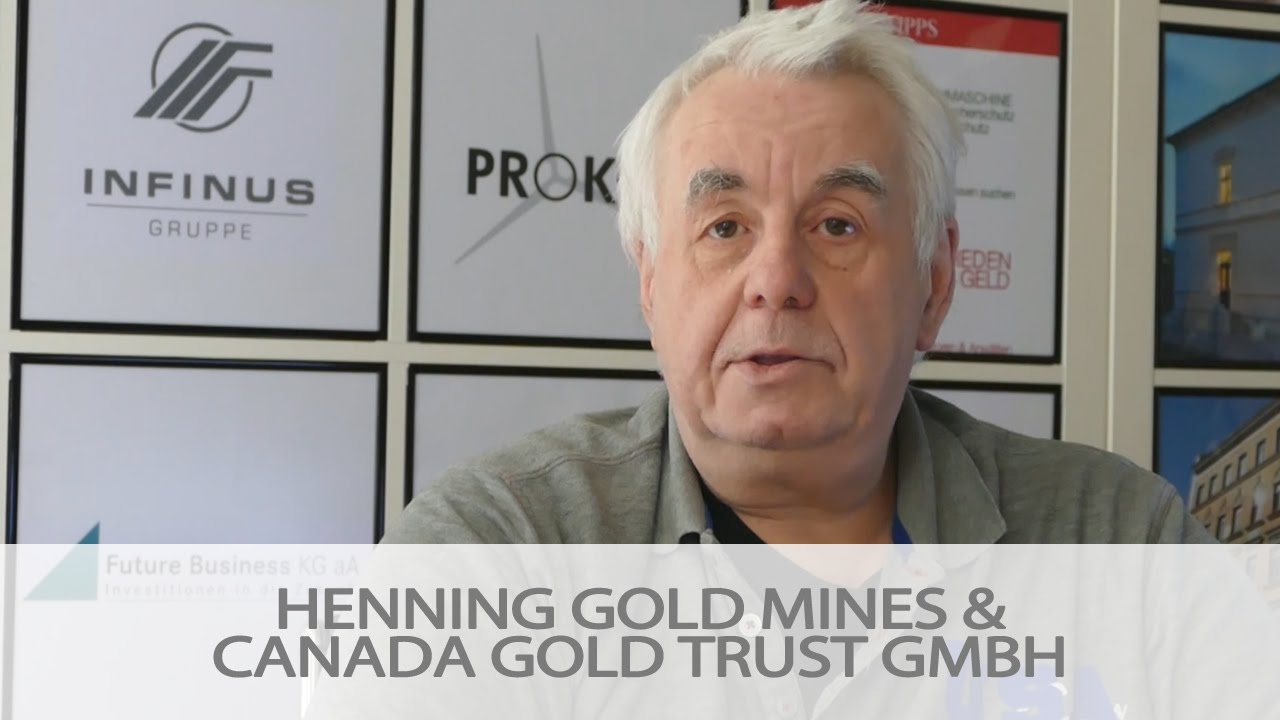 Henning Gold Mines & Canada Gold Trust GmbH