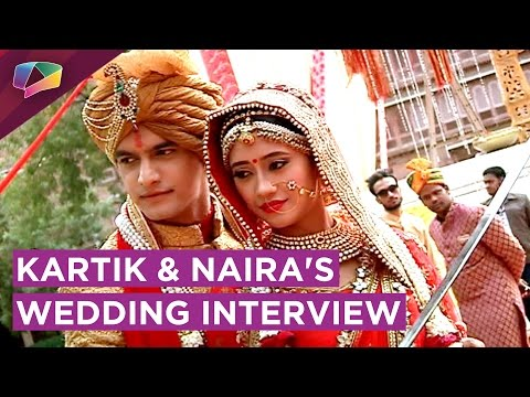Kartik And Naira Talk About Their Grand Wedding An
