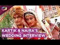 Kartik And Naira Talk About Their Grand Wedding And Looks | Exclusive Interview