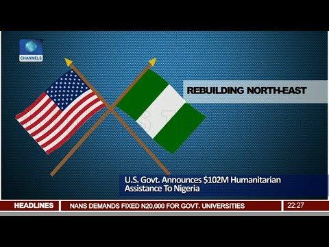US Govt Announces $102M Humanitarian Assistance To Nigeria Pt 2 | News@10 |