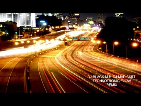 DJ BLACK M ft. DJ MAD SKILL - TECHNOTRONIC FLOW (ULTIMATE REMIX)