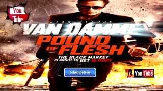 POUND OF FLESH (2015) Official Trailer #4 | JEAN CLAUDE VAN DAMME movie [HD]