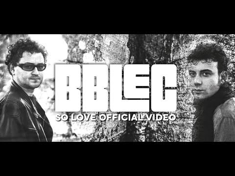 OFFICIAL VIDEO - SO LOVE - BBLEC