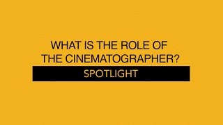 Video What is the role of the Cinematographer? || Spotlight MP3, 3GP, MP4, WEBM, AVI, FLV November 2018