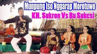"Video KH. Sukron Vs Bu Sukesi ""Mumpung Iso Nggarap Morotuwo"" MP3, 3GP, MP4, WEBM, AVI, FLV Juni 2019"