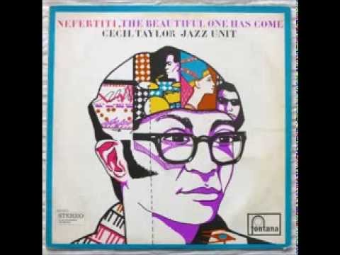 Cecil Taylor – Nefertiti, The Beautiful One Has Come