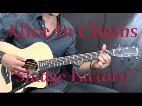 Alice In Chains – Sludge Factory (Unplugged) – Alternative/Acoustic Guitar Lesson (w/Tabs)