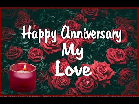 Video Happy Anniversary My Love download in MP3, 3GP, MP4, WEBM, AVI, FLV January 2017