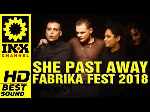 SHE PAST AWAY - Full Concert @Fabrika Fest [12/5/18 Thessaloniki Greece] (видео)