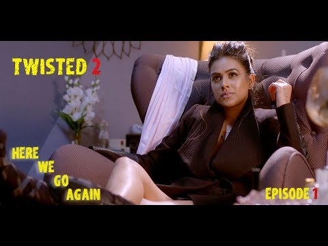 Twisted 2 | Season 2 | Episode 1 | A Web Original By Vikram Bhatt