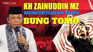 Video KH Zainuddin MZ Menceritakan Bung Tomo MP3, 3GP, MP4, WEBM, AVI, FLV Juli 2019