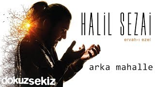 image of Halil Sezai - Arka Mahalle (Official Audio)