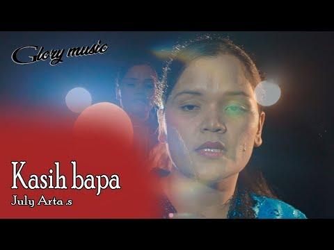 KASIH BAPA { Cover By July Arta Sitorus ) #Lagu Rohani Kristen Terpopuler 2018